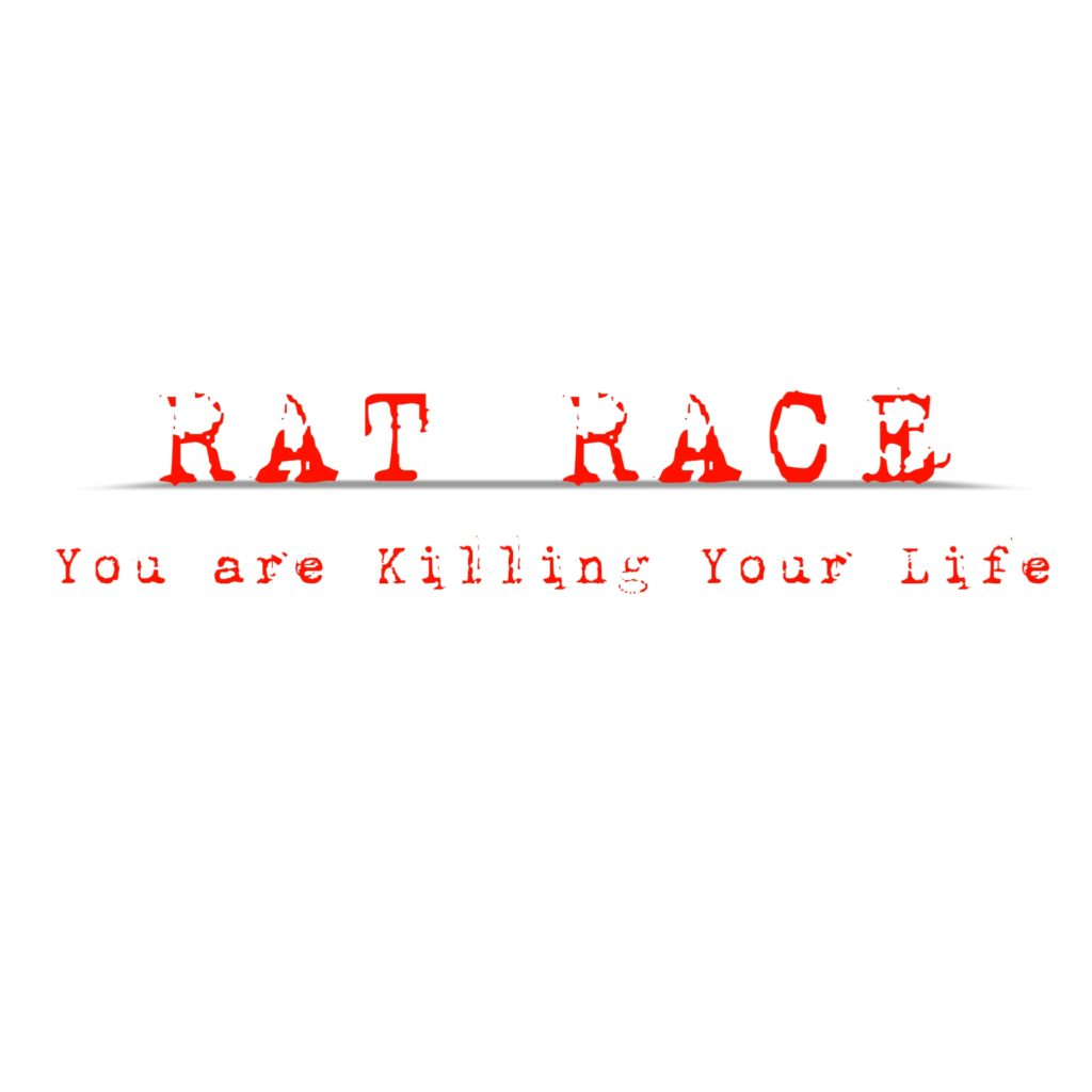 Rat Race Killing Your Life