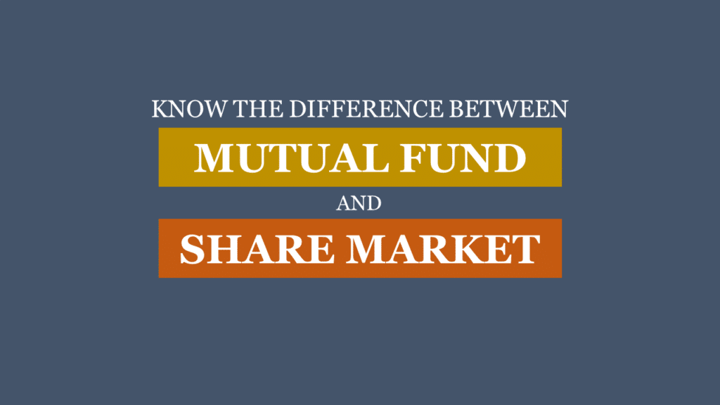 Difference between Mutual Fund and Share Market