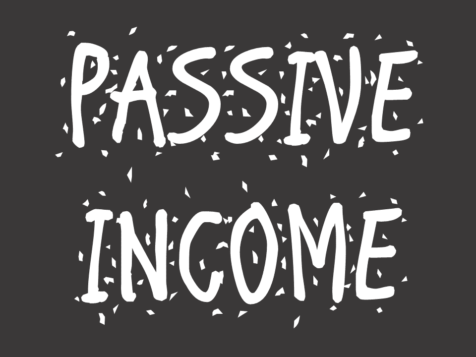Passive Income - How it can make you boss